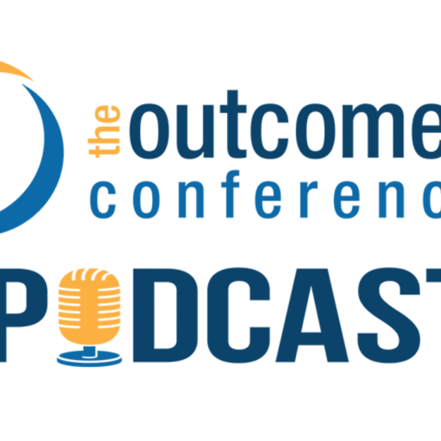 The Outcomes Conference Podcast - for leaders like you!
