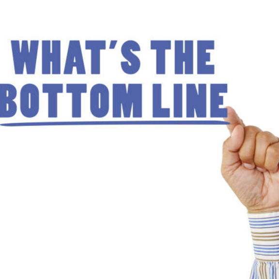What's the bottom line?